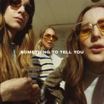 Something to Tell You - HAIM