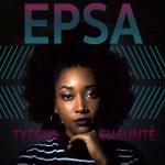 EPSA - Tyesha Chaunté