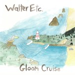 Gloom Cruise - Walter Etc.