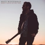Don't Give Up On You - Matt Westerman