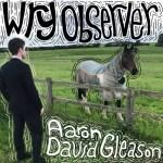 Wry Observer - Aaron David Gleason
