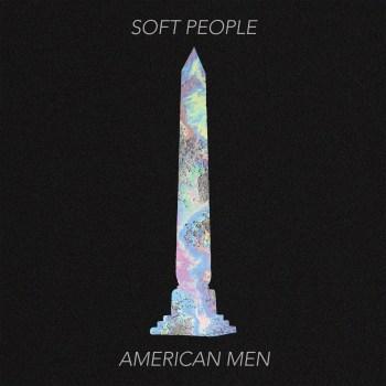 American Men - Soft People