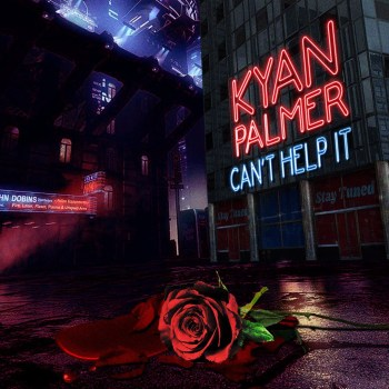 Can't Help It - Kyan Palmer