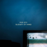 Sleight of Hand - POP ETC
