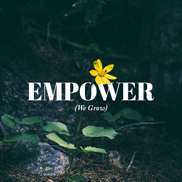 Empower (We Grow) - Emily Blue