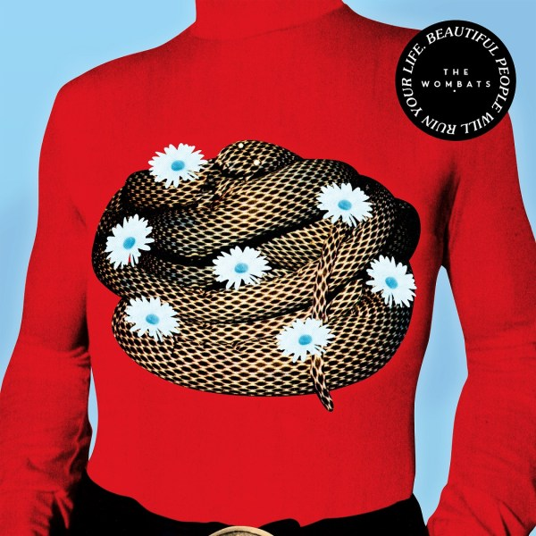 Beautiful People Will Ruin Your Life - The Wombats album art