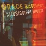 Mississippi Nights - Grace Basement