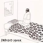 Not Feeling Better - Indigo Husk © 2018