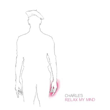 Charles - Relax My Mind