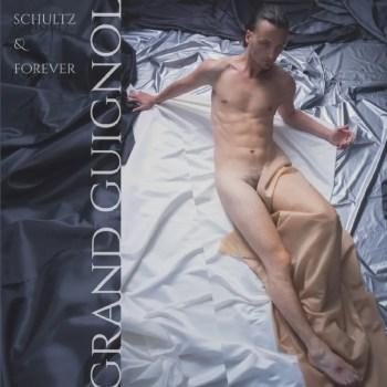 Grand Guignol - Schultz & Forever
