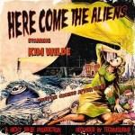 Here Come the Aliens - Kim Wylde