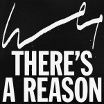 There's a Reason - Wet