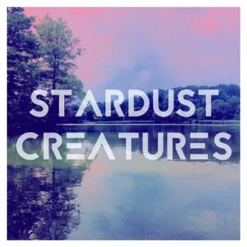 Stardust Creatures - Stardust Creatures