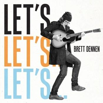 Let's… - Brett Dennen