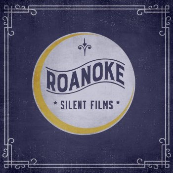 Silent Films - Roanoke