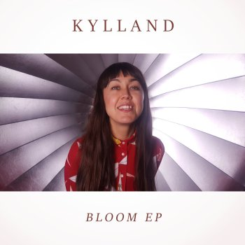 Bloom EP - Kylland