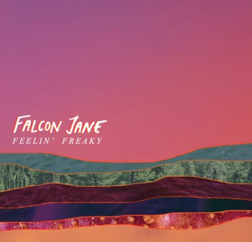 Feelin' Freaky - Falcon Jane