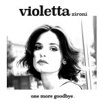 One More Goodbye - Violetta Zironi
