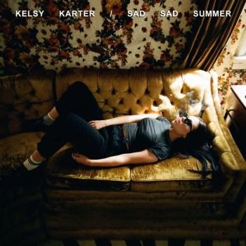 Sad Sad Summer - Kelsy Karter