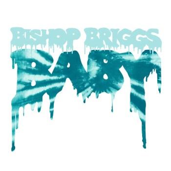 Baby - Bishop Briggs