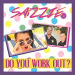 Do You Work Out? - Sazzie