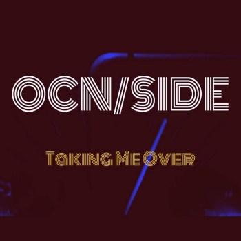Taking Me Over - OcnSide