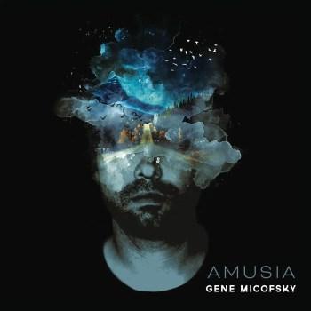 Amusia - Gene Micofsky