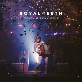 Never Gonna Quit - Royal Teeth