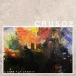 A Cure for Gravity - Crusoe