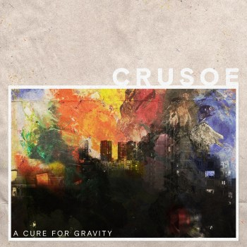 A Cure for Gravity - CrusoeA Cure for Gravity - Crusoe