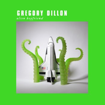 Alien Boyfriend - Gregory Dillon