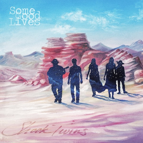 Some Good Lives - Shook Twins