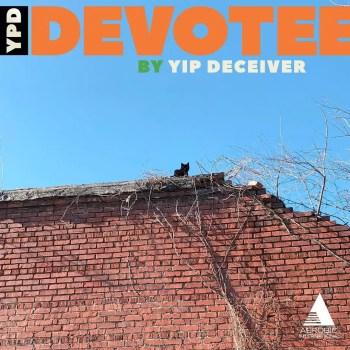 Devotee - Yip Deceiver