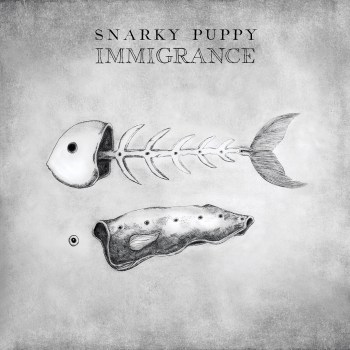 Immigrance - Snarky Puppy
