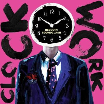 Clock Work - Bedouin Soundclash