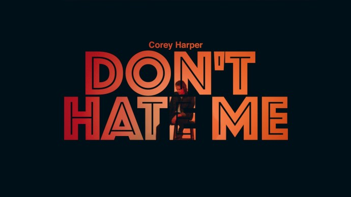 """Don't Hate Me"" by Corey Harper © 2019"