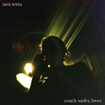 Couch Surfer, Lover - Tara Terra