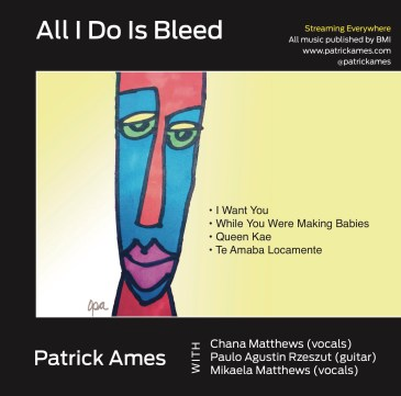 All I Do Is Bleed - Patrick Ames