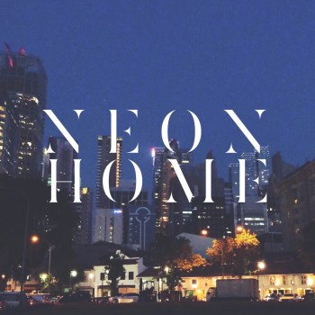 Neon Home - Last Vacation