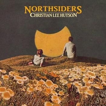 Northsiders - Christian Lee Hutson