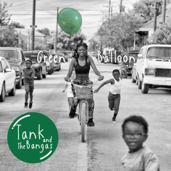 Green Balloon - Tank and the Bangas
