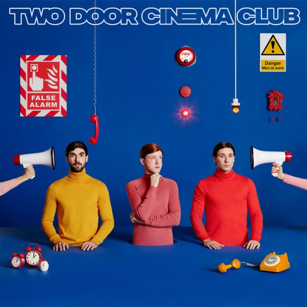 False Alarm - Two Door Cinema Club