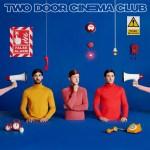 False Alarm - Two Door Cinema Club