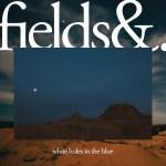 Fields&.