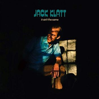 it ain't the same - Jack Klatt