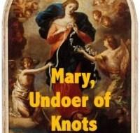 Mary, Undoer of Knots