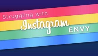 Struggling with Instagram Envy
