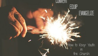 """How to Keep Youth in the Church (A Response to """"3 Common Traits"""")"""