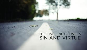 The Fine Line Between Sin and Virture