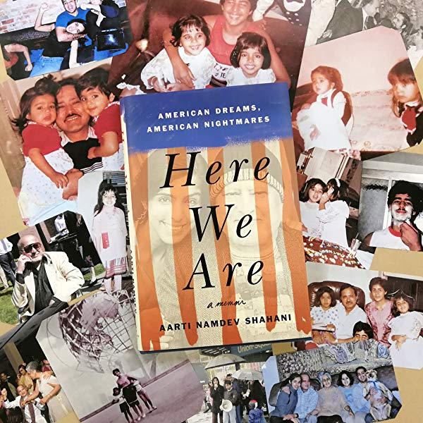 Here We Are by Aarti Namdev Shahani
